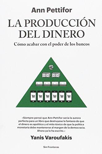 la-produccion-del-dinero-como-acabar-con-el-poder-de-los-bancos