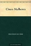 Cinco Mulheres (Portuguese Edition)