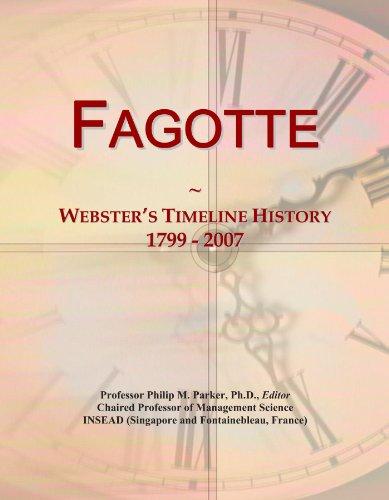 Fagotte: Webster's Timeline History, 1799-2007