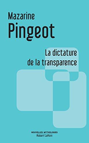 La Dictature de la transparence (NLE MYTHOLOGIES)