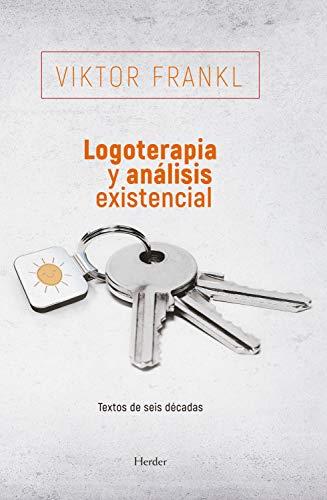 Logoterapia y análisis existencial 2ª edición: Textos de seis décadas por Viktor Frankl