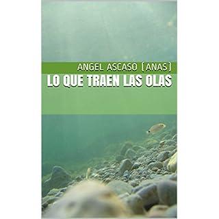 Lo que traen las olas (Spanish Edition)