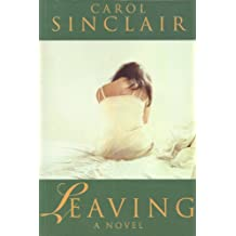 Leaving: A novel