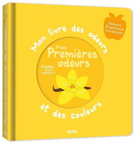 Mon livre des odeurs - Mes premières odeurs par Ivan Calmet