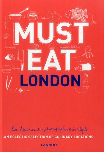 Must Eat London: An Eclectic Selection of Culinary Locations