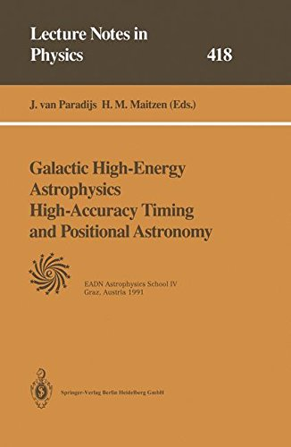 Galactic High-Energy Astrophysics High-Accuracy Timing and Positional Astronomy (Lecture Notes in Physics, Band 418)