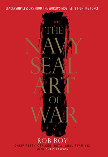 The Navy SEAL Art of War: Leadership Lessons from the World's Most Elite Fighting Force (English Edition)