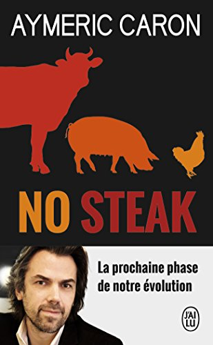 No steak (J'ai lu Document) por Aymeric Caron