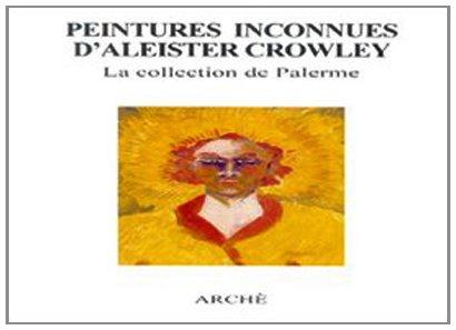 Peintures Inconnues d'Aleister Crowley. la Collection de Palerme par Collectif