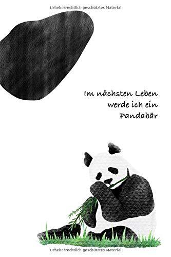 Womens 100% Bambus (Im nächsten Leben werde ich Pandabär: Notizbuch, Tagebuch bullet journal soft cover mit 100 Seiten punktraster Panda)