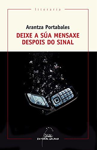 Deixe a súa mensaxe despois do sinal (Literaria) por Arantza Portabales Santomé