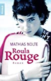Roula Rouge von Mathias Nolte