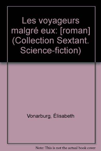 Les voyageurs malgré eux: [roman] (Collection Sextant. Science-fiction)