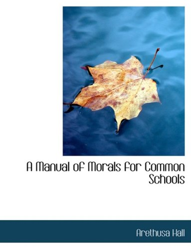 A Manual of Morals for Common Schools (Large Print Edition)