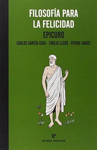 Filosofía Para La Felicidad (La muchacha de dos cabezas) por Epicuro