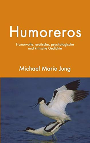 Humoreros: Humorvolle, erotische, psychologische und kritische Gedichte