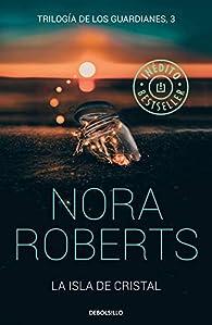 La isla de cristal par  Nora Roberts