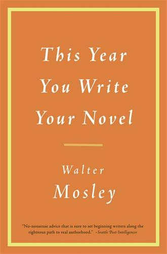 This Year You Write Your Novel por Walter Mosley