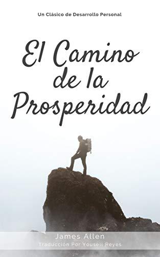 El Camino de la Prosperidad eBook: Allen, James, Reyes, Yousell ...