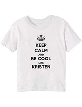 Keep Calm And Be Cool Like Kristen Bambini Unisex Ragazzi Ragazze T-Shirt Maglietta Bianco Maniche Corte Tutti...