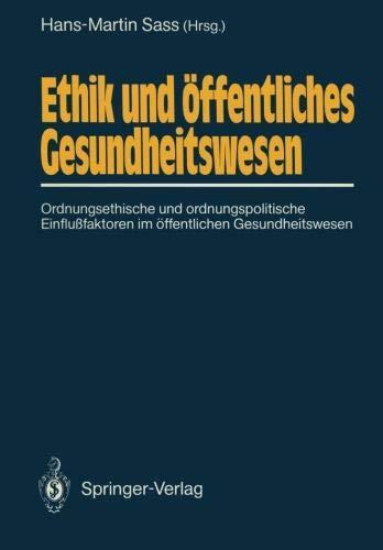 Ethik und öffentliches Gesundheitswesen: Ordnungsethische und ordnungspolitische Einflußfaktoren im öffentlichen Gesundheitswesen