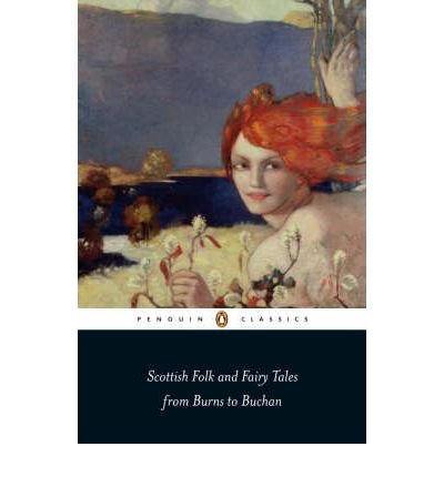 [(Scottish Folk and Fairy Tales from Burns to Buchan)] [ By (author) Gordon Jarvie ] [October, 2008]