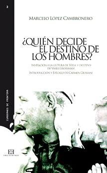¿Quién decide el destino de los hombres? (Spanish Edition) di [Cambronero, Marcelo López]