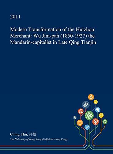 modern-transformation-of-the-huizhou-merchant-wu-jim-pah-1850-1927-the-mandarin-capitalist-in-late-q