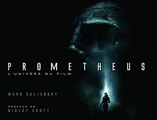 Prometheus : L'univers du film par Mark Salisbury