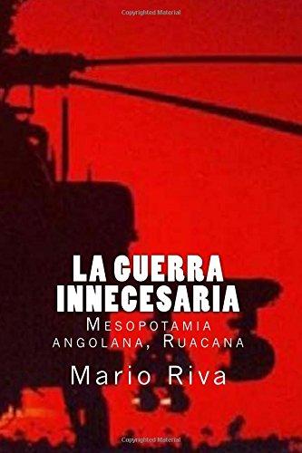 La Guerra innecesaria: Mesopotamia angolana, Ruacana por Mario Riva Morales