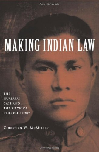 Making Indian Law: The Hualapai Land Case and the Birth of Ethnohistory (The Lamar Series in Western History) by Christian W. McMillen (2007-01-10)