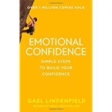 Emotional Confidence: Simple Steps to Build Your Confidence by Gael Lindenfield (2014-01-16)