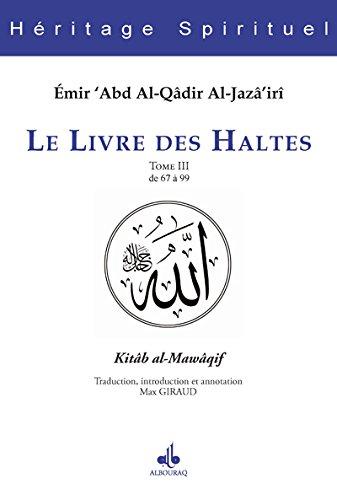 Livre des Haltes (Le) - Tome III par Emir ABD AL-KADER