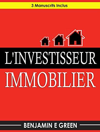Couverture du livre L'Investisseur Immobilier: 3 Manuscrits Inclus
