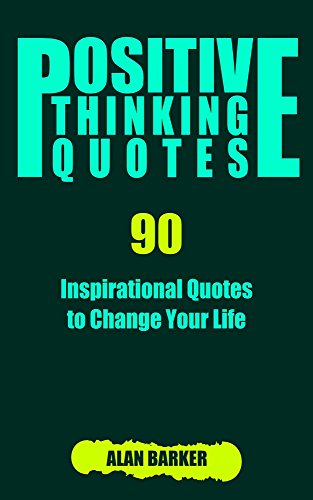 positive thinking quotes 90 inspirational quotes to change your life inspirational quotes affirmation