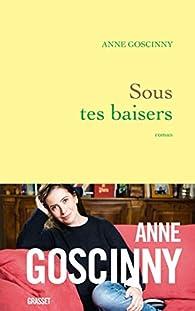 Sous tes baisers par Anne Goscinny