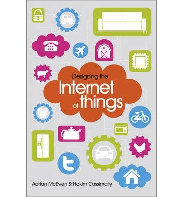 [(Designing the Internet of Things)] [ By (author) Adrian McEwen, By (author) Hakim Cassimally ] [December, 2013]
