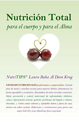 Nutrición Total Para El Cuerpo Y Para El Alma: NutriTIPS © Laura Baha Al  Deen