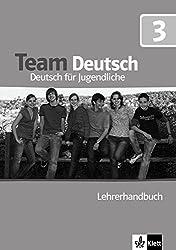 Team Deutsch 3. Lehrerhandbuch : Deutsch für Jugendliche