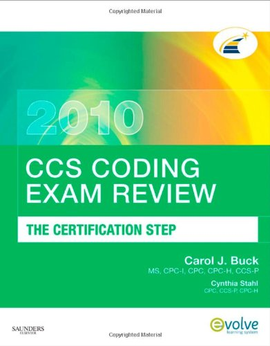 CCS Coding Exam Review: The Certification Step (CCS Coding Exam Review: The Certification Step (W/CD))