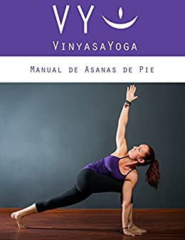 VY Vinyasa Yoga Manual de Asanas de Pie: En español. eBook: Hernan ...
