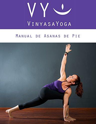 VY Vinyasa Yoga Manual de Asanas de Pie: En español. (Spanish Edition)