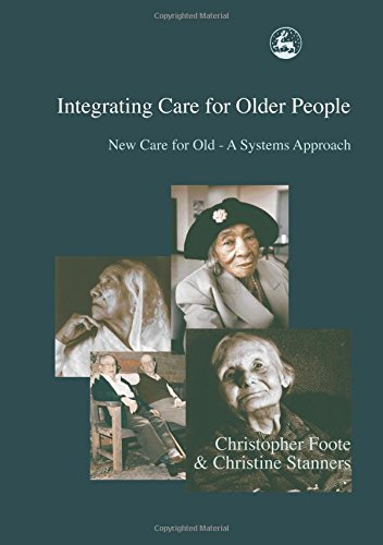 integrating-care-for-older-people-new-care-for-old-a-systems-approach