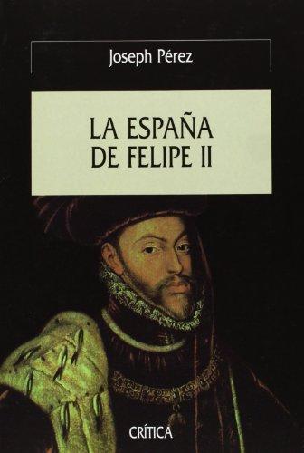 La España de Felipe II (Serie Mayor) por Joseph Pérez
