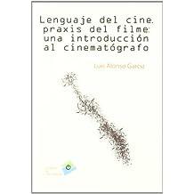 Lenguaje Del Cine, Praxis Del Filme: Una Introducción Al Cinematógrafo (Estudios de Comunicación)