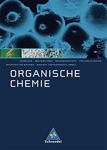 Allgemeine Chemie - Sekundarstufe II: Organische Chemie: Schülerband (Allgemeine und Organische Chemie, Band 3)
