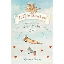 Lovebites: A Cornucopia of Love, Desire & Sauce