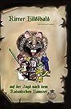 Ritter Hildibald II: Auf der Jagd nach dem Radonischen Hamster