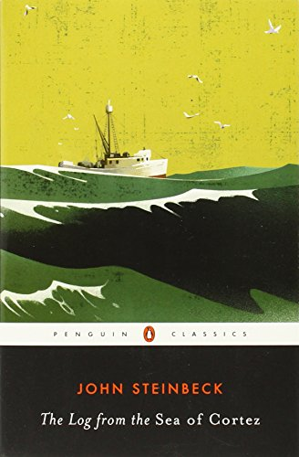 The Log from the Sea of Cortez: The Narrative Portion of the Book,'Sea of Cortez'by John Steinbeck And e.F. Ricketts, 1941, Here Reissued with an Appendix 'About Ed Ricketts' (Penguin Classics)