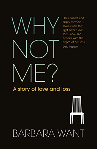 Why Not Me?: A Story of Love and Loss (English Edition)